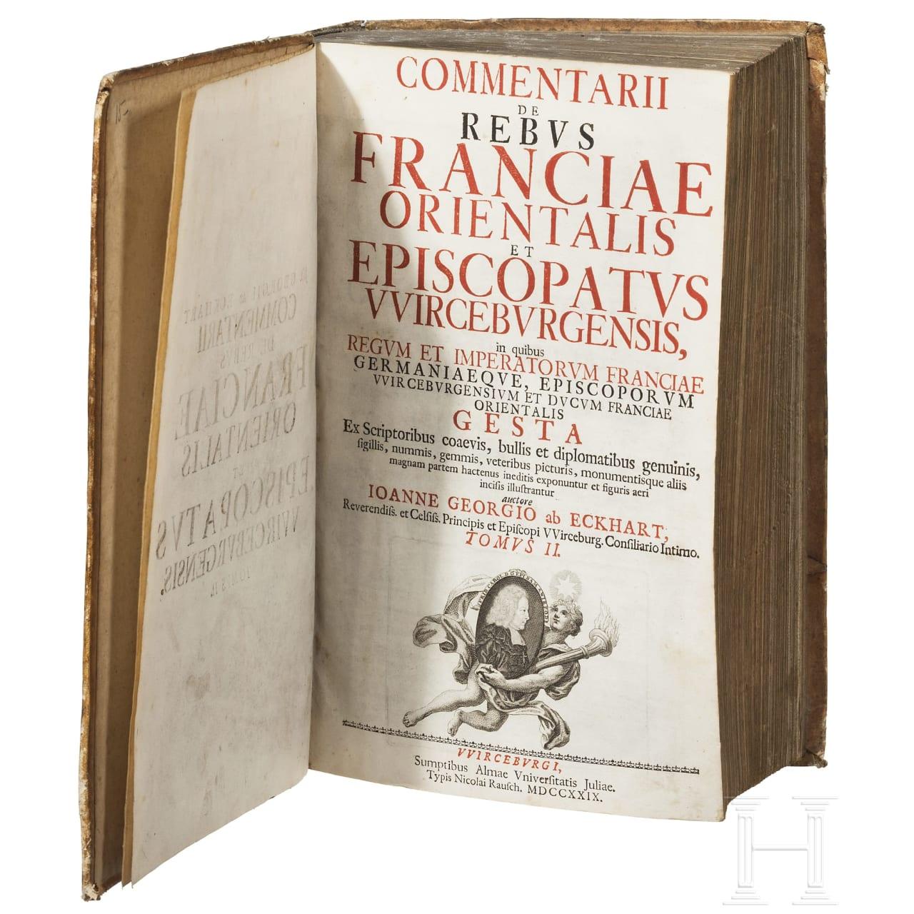 """Eckhart, Johann Georg von """"Commentarii de rebus franciae orientalis et episcopatus wirceburgensis"""", Würzburg 1729"""